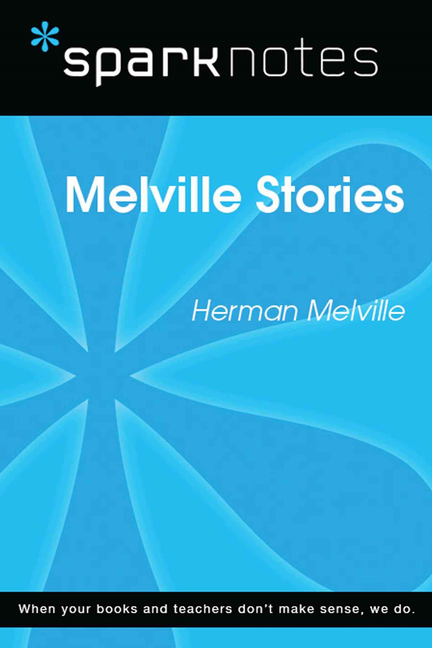 Melville Stories (SparkNotes Literature Guide)