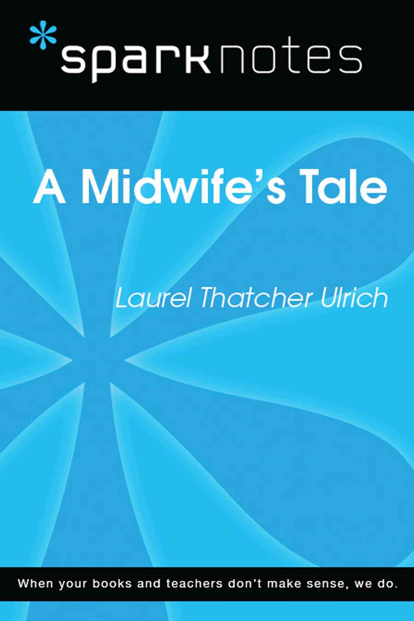 A Midwife's Tale (SparkNotes Literature Guide)