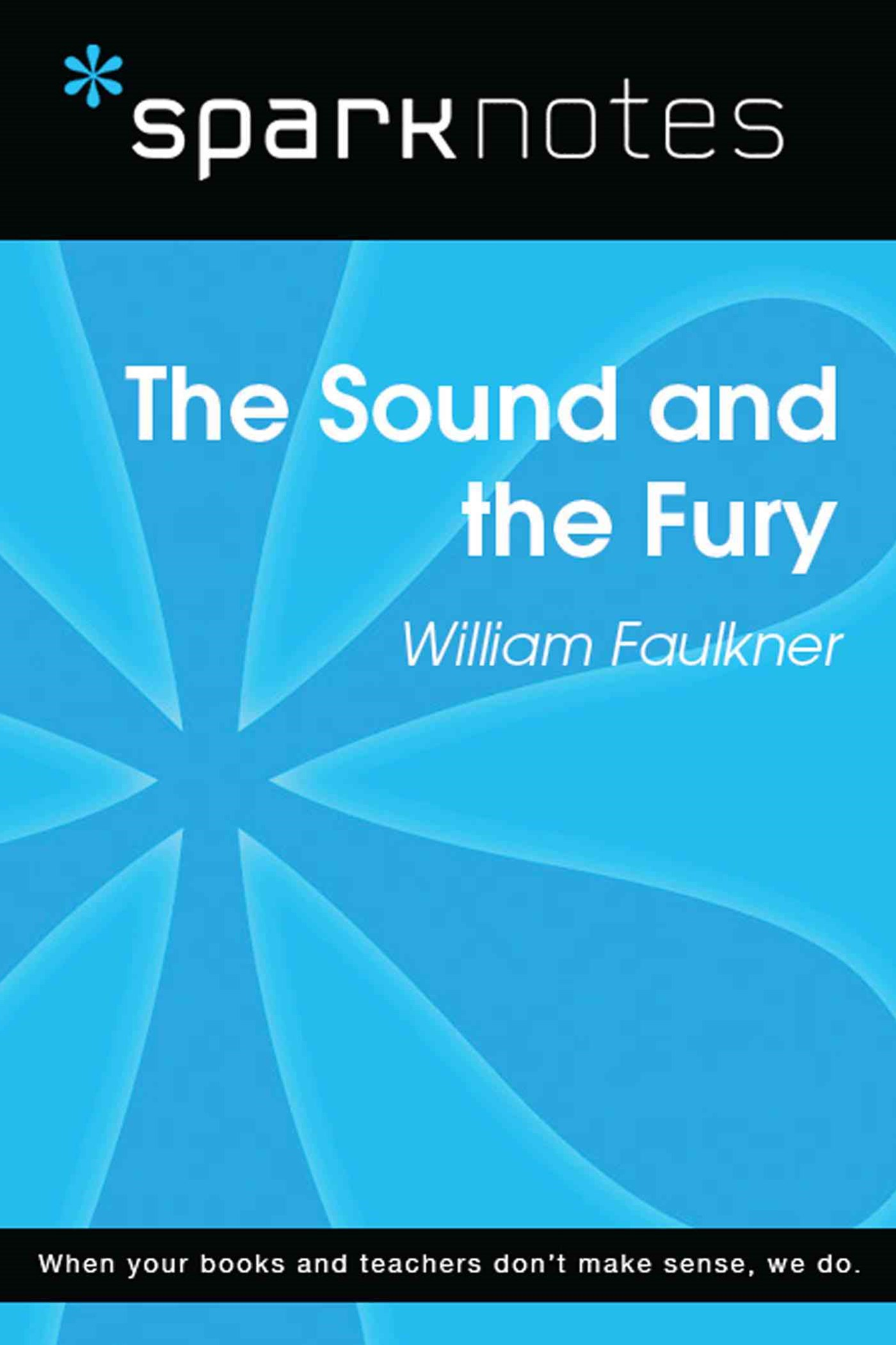 The Sound and the Fury (SparkNotes Literature Guide)