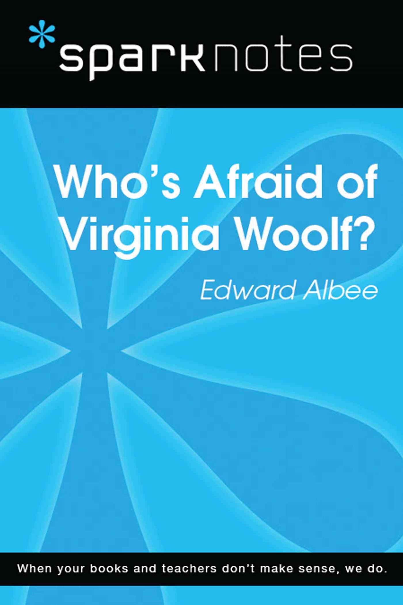 Who's Afraid of Virginia Woolf (SparkNotes Literature Guide)