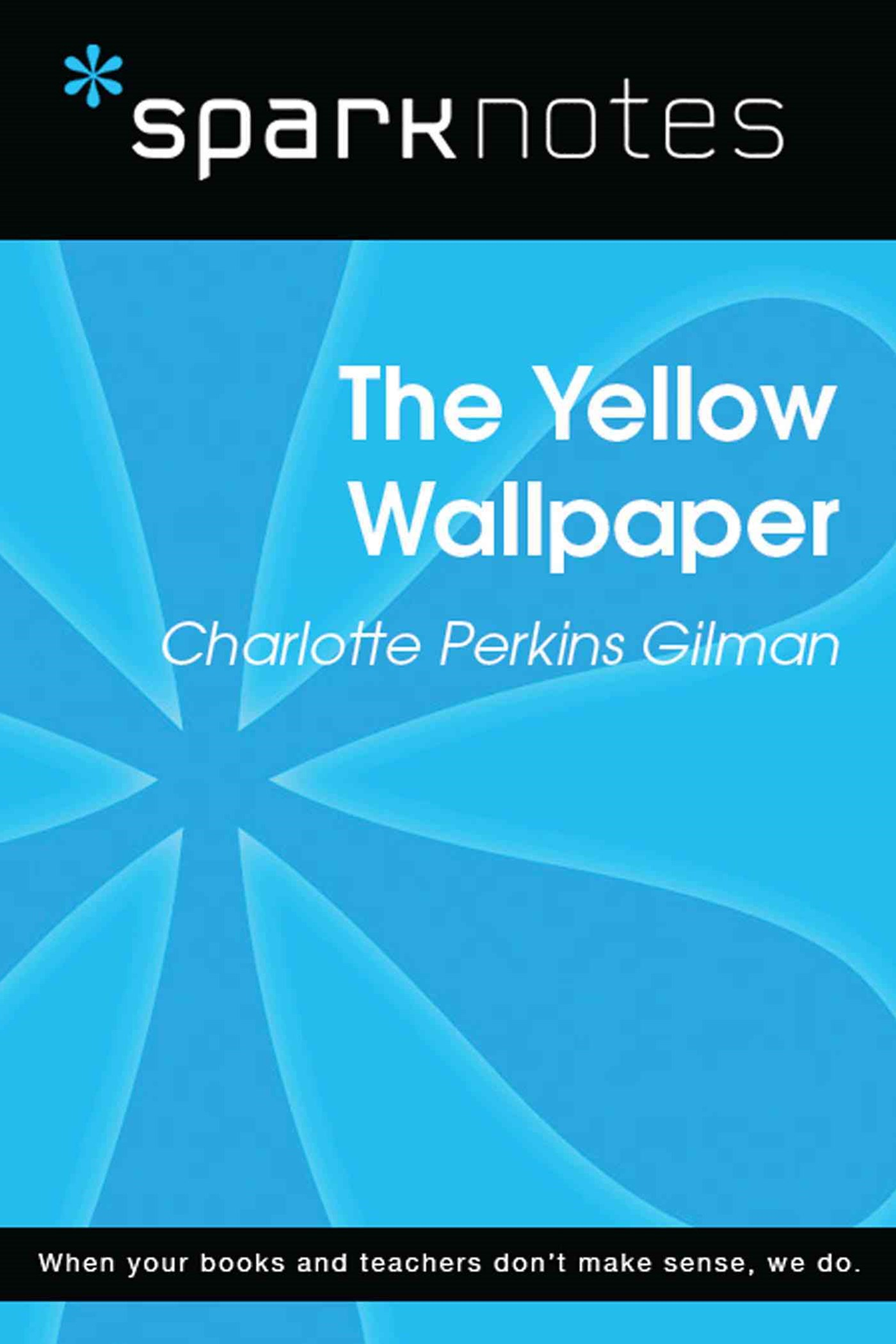 (ebook) The Yellow Wallpaper (SparkNotes Literature Guide)