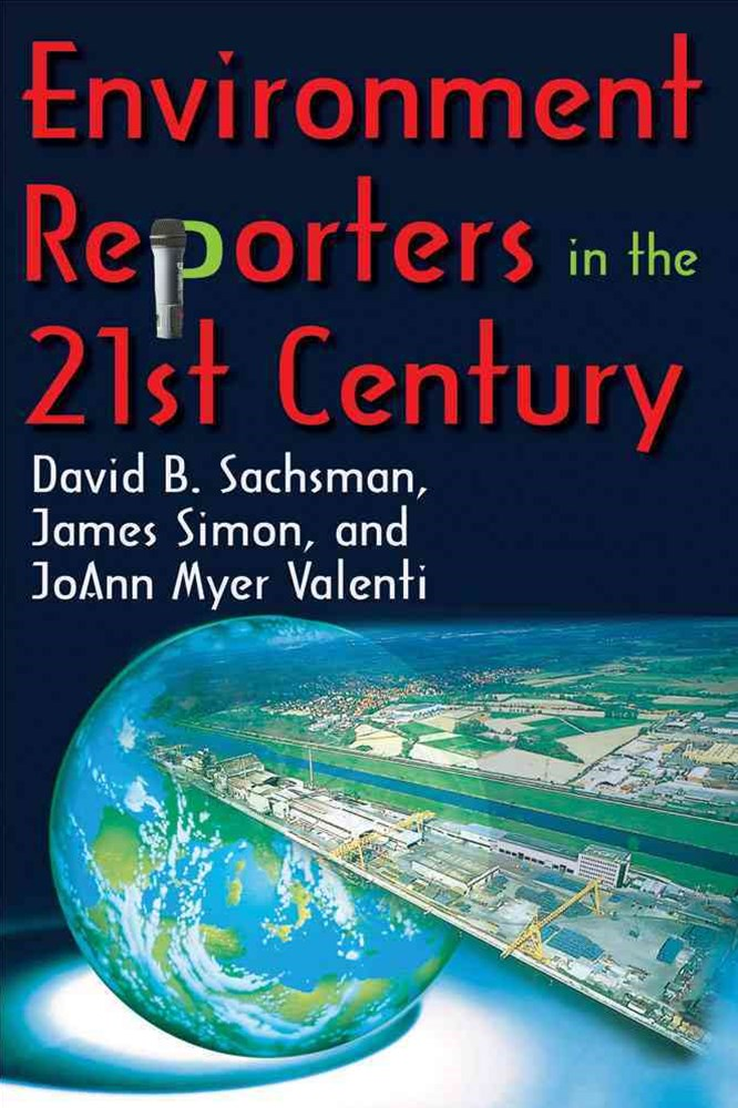 Environment Reporters in the 21st Century