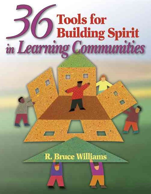 36 Tools for Building Spirit in Learning Communities