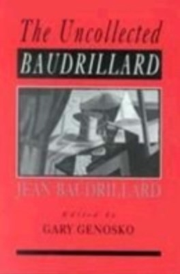 Uncollected Baudrillard