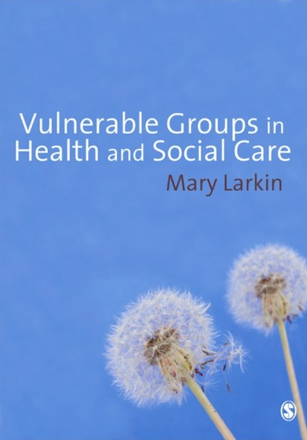 Vulnerable Groups in Health and Social Care