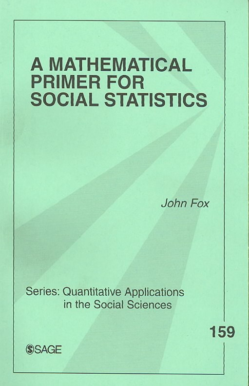 A Mathematical Primer for Social Statistics
