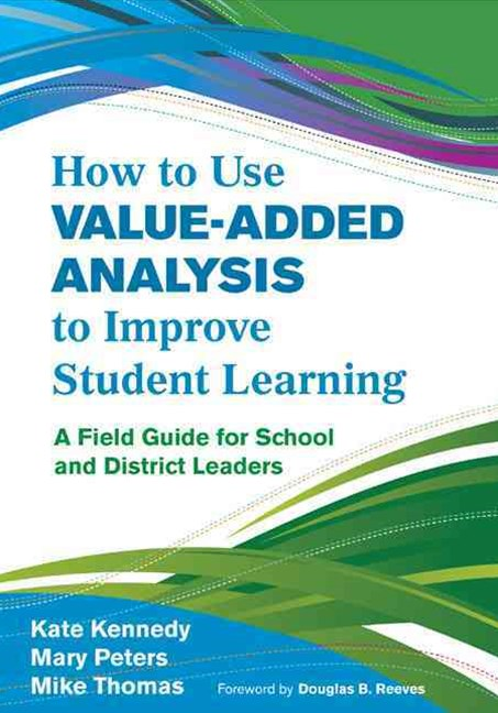 How to Use Value-Added Analysis to Improve Student Learning