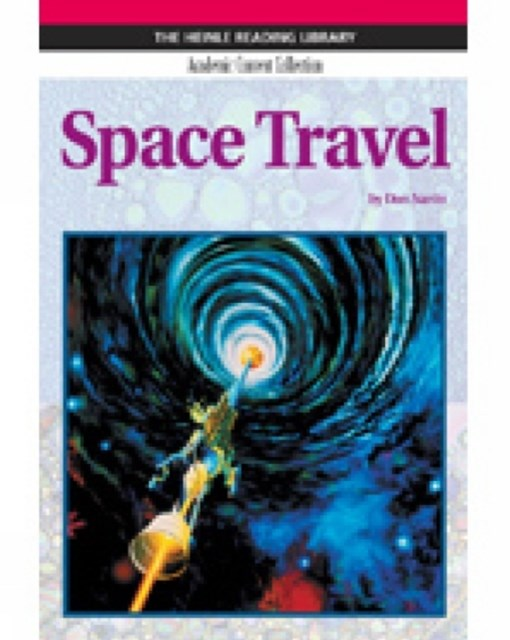 Space Travel: Heinle Reading Library, Academic Content Collection :  Heinle Reading Library