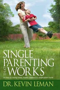Single Parenting That Works by Dr Kevin Leman (9781414303352) - PaperBack - Family & Relationships Parenting