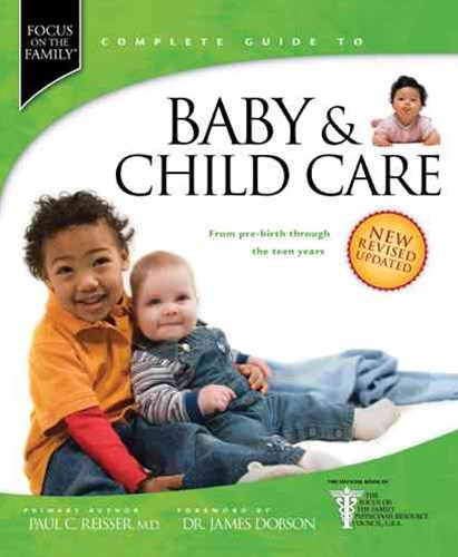 Focus on the Family Complete Guide to Baby & Child Care