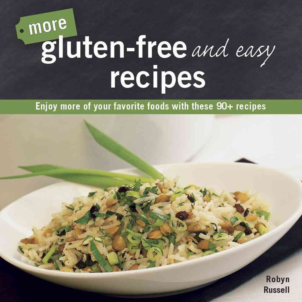 More Gluten - Free and Easy Recipes