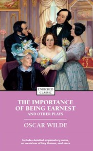 The Importance of Being Earnest and Other Plays: Enriched Classic by Oscar Wilde, Alyssa Harad (9781416500421) - PaperBack - Modern & Contemporary Fiction General Fiction