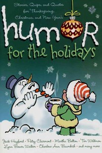 Humor For the Holidays by Shari Macdonald, Jennifer Stair, Dennis Hill, Shari MacDonald (9781416535355) - PaperBack - Health & Wellbeing Mindfulness