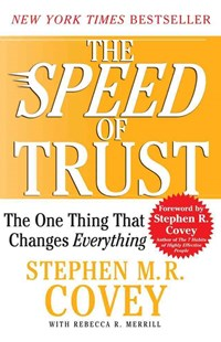 The Speed of Trust by Covey, Stephen M. R./ Merrill, Rebecca R./ Covey, Stephen M. R. (FRW), Stephen M. R. Covey, Rebecca R. Merrill, Stephen R. Covey (9781416549000) - PaperBack - Business & Finance Business Communication