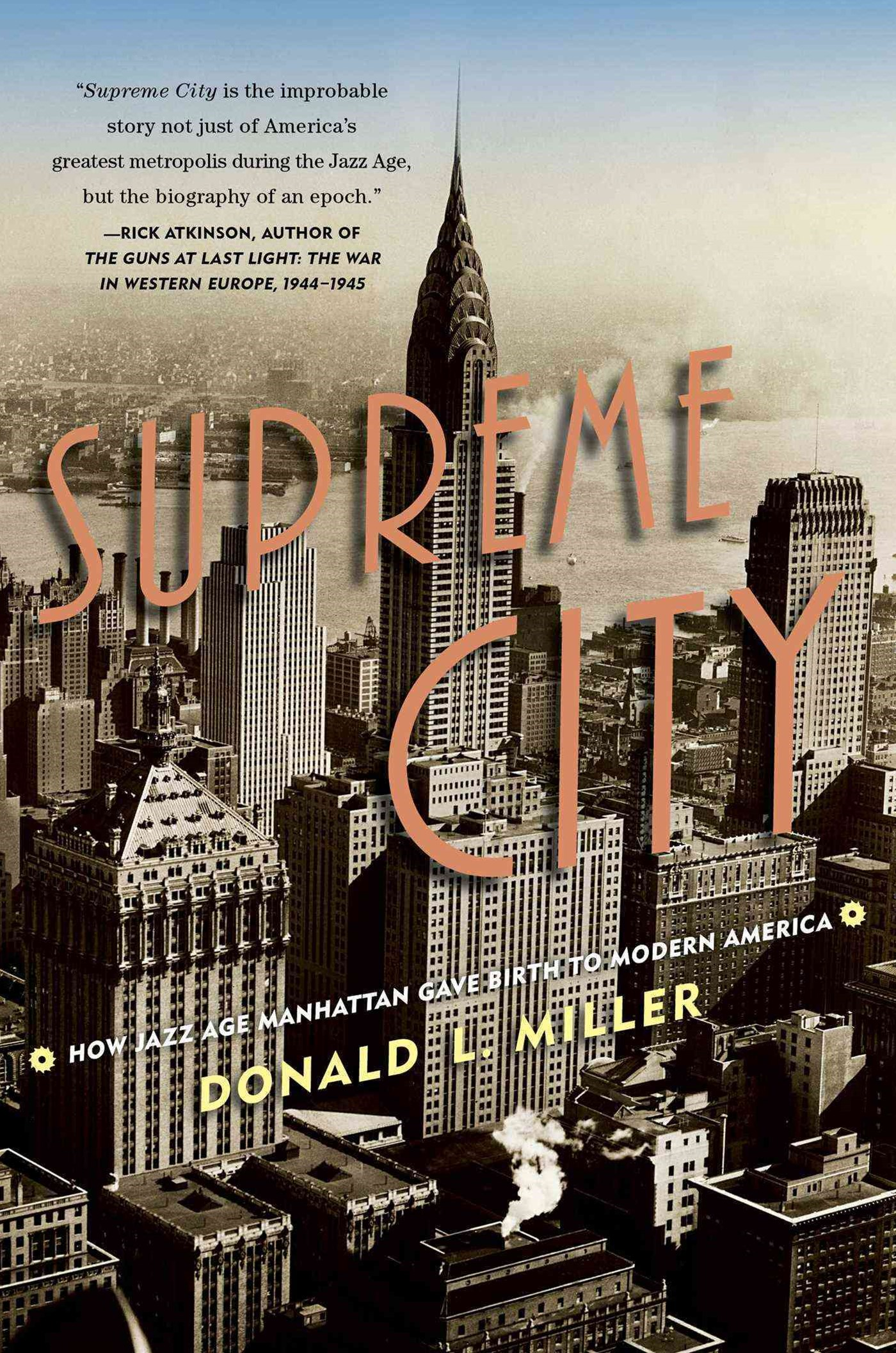 Supreme City: How Jazz Age Manhattan Gave Birth to Modern America