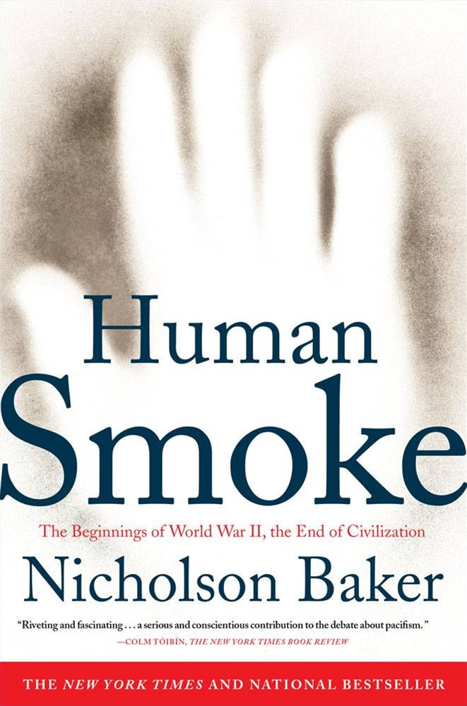 &quote;Human Smoke: The Beginnings of World War II, the End of Civilization  &quote;