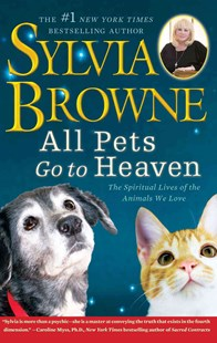 All Pets Go to Heaven by Sylvia Browne (9781416591252) - PaperBack - Pets & Nature Domestic animals
