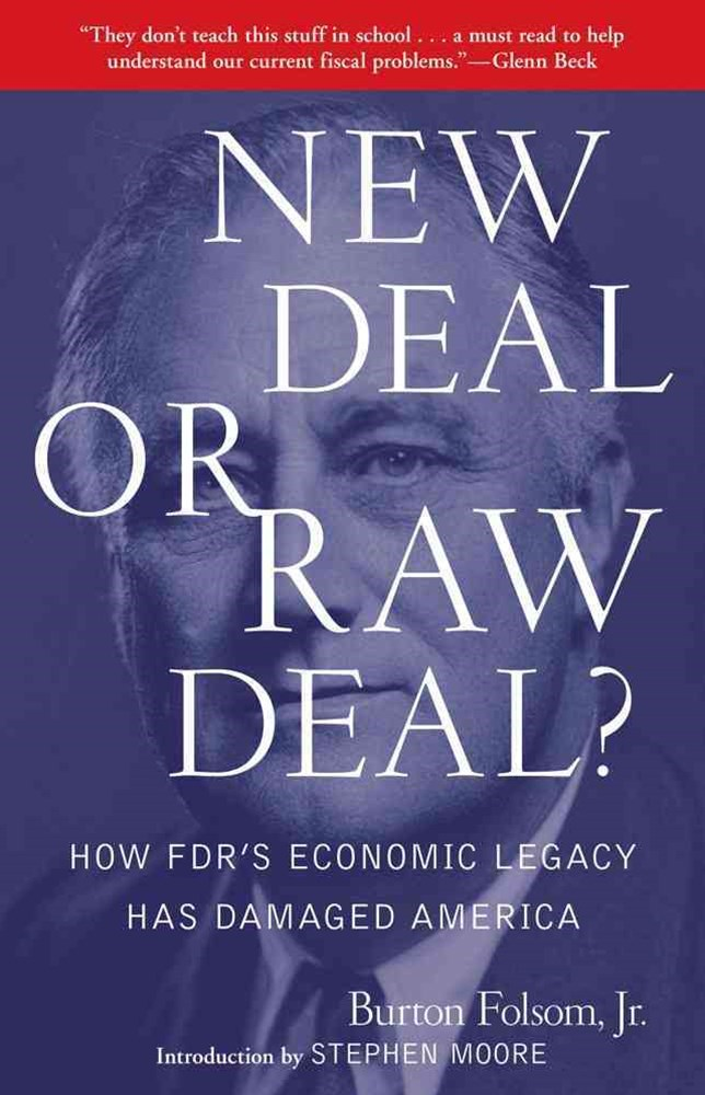 New Deal or Raw Deal?                                                   How FDR's Economic Legacy H