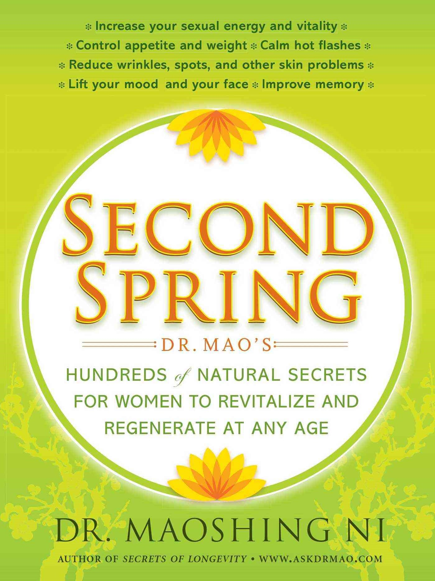 Second Spring: Dr Mao's Hundreds of Natural Secrets for Women in Pre-Menopause and Meno pause