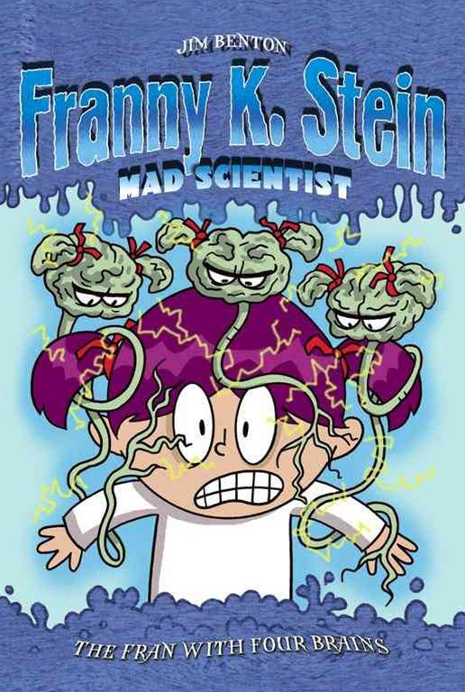 Franny K Stein Mad Scientist: The Fran With Four Brains