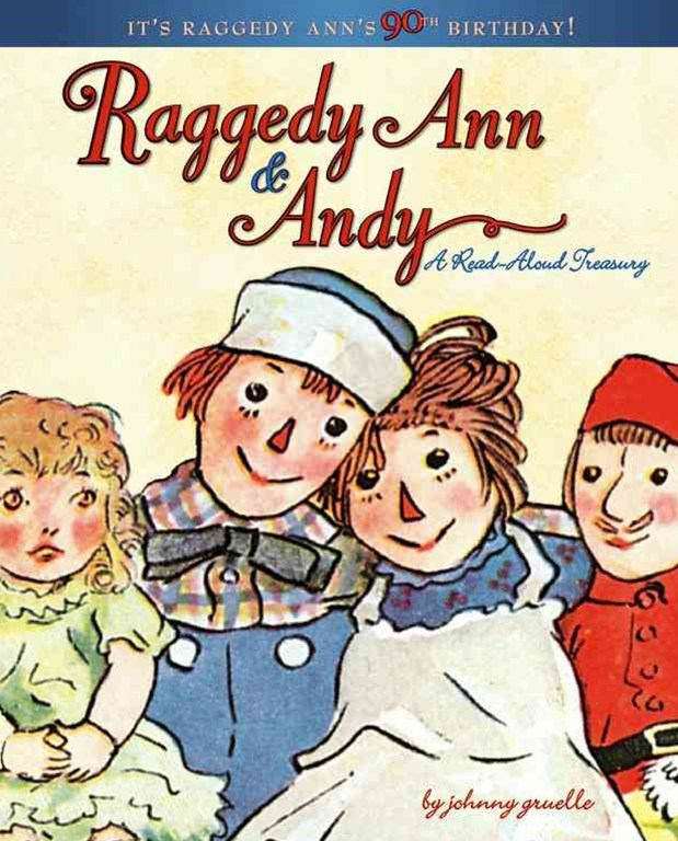 Raggedy Ann & Andy: A Read Aloud Treasury