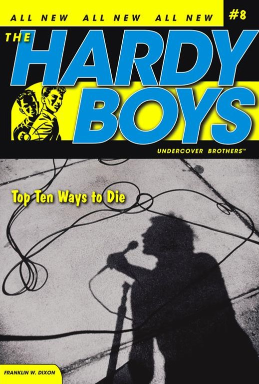 Top Ten Ways To Die: Hardy Boys: Undercover Brothers #08