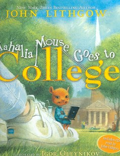 Mahalia Mouse Goes to College by John Lithgow, Igor Oleynikov (9781416927150) - HardCover - Non-Fiction Animals