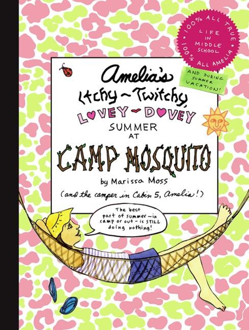 Amelia's Itchy-Twitchy, Lovey-Dovey Summer At Camp Mosquito