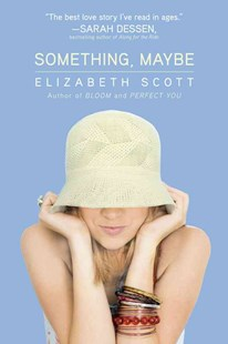 Something, Maybe by Elizabeth Scott, Lisa Fyfe (9781416953562) - PaperBack - Young Adult Contemporary