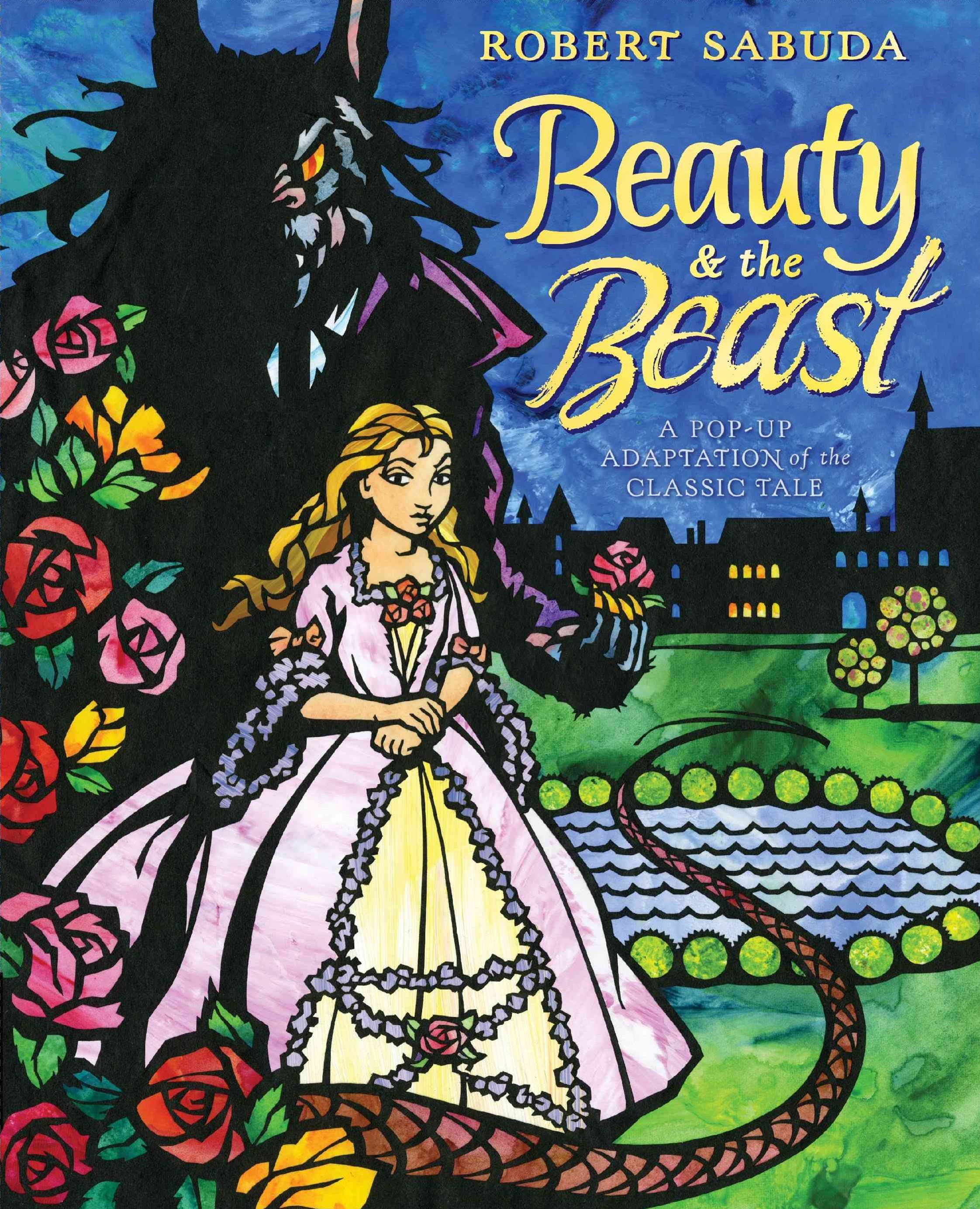 Beauty and the Beast: A Pop-Up Adaptation of the Classic Fairy Tale