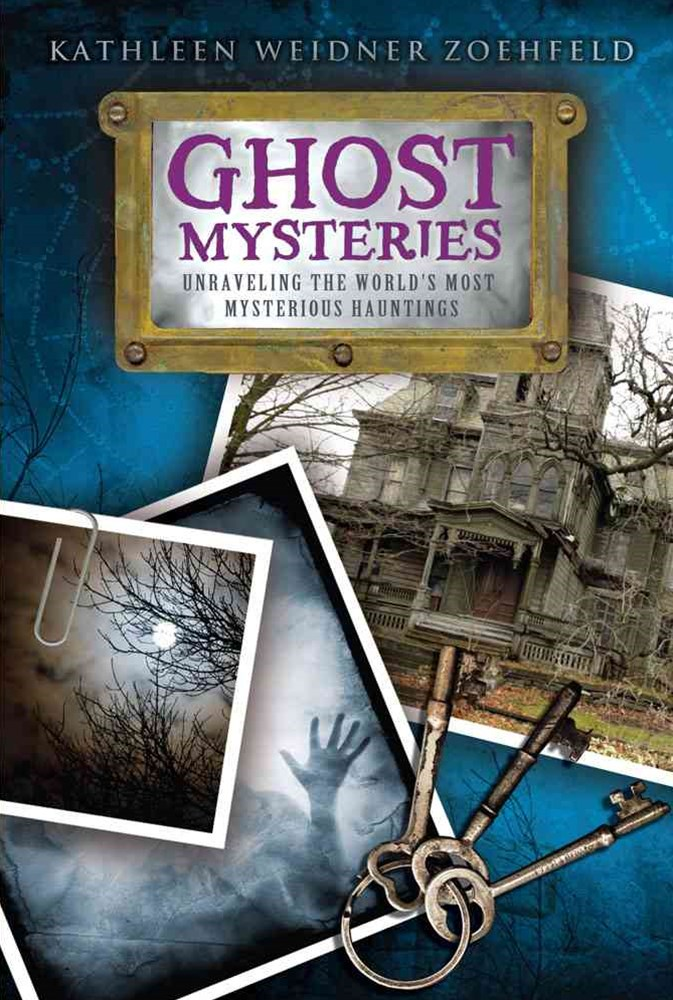 Ghost Mysteries: Unravelling the World's Most Mysterious Hauntings