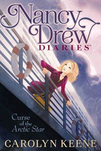 Nancy Drew Diaries #1: Curse of the Arctic Star by Carolyn Keene (9781416990727) - PaperBack - Children's Fiction Older Readers (8-10)
