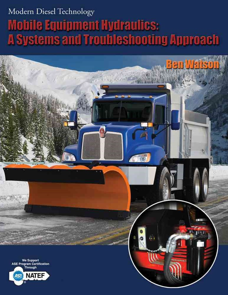 Mobile Equipment Hydraulics : A Systems and Troubleshooting Approach