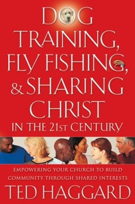 (ebook) Dog Training, Fly Fishing, and Sharing Christ in the 21st Century