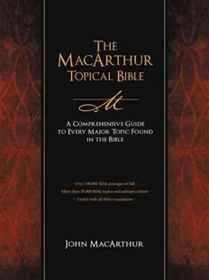 The MacArthur Topical Bible by John MacArthur (9781418543761) - HardCover - Religion & Spirituality Christianity