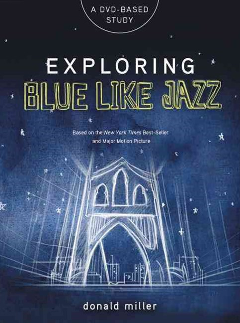 Exploring Blue Like Jazz DVD-Based Study