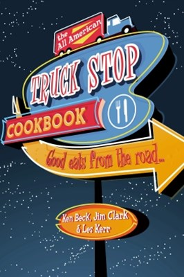 All-American Truck Stop Cookbook