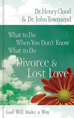 What to Do When You Don't Know What to Do: Divorce and   Lost Love