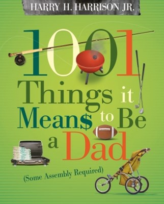 (ebook) 1001 Things it Means to Be a Dad