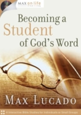 Max on Life: Becoming a Student of God's Word