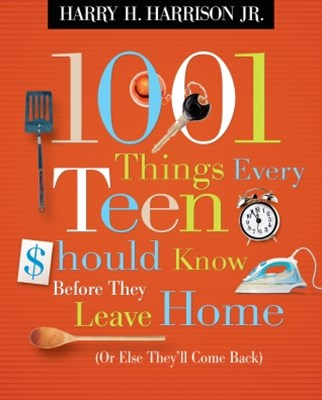 (ebook) 1001 Things Every Teen Should Know Before They Leave Home