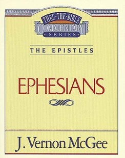 (ebook) Thru the Bible Vol. 47: The Epistles (Ephesians) - Religion & Spirituality Christianity
