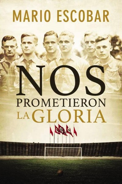 Nos prometieron la gloria/ They Promise Us the Glory