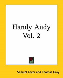 Handy Andy Vol. 2 by Thomas Gray, Samuel Lover (9781419122767) - PaperBack - Modern & Contemporary Fiction General Fiction