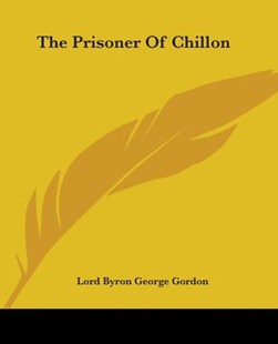 The Prisoner of Chillon (German Edition) by George Gordon Byron (9781419178856) - PaperBack - Poetry & Drama Poetry