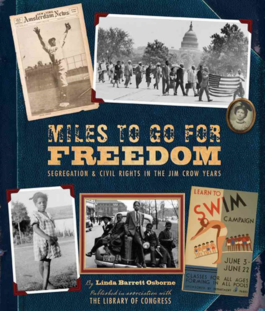 Miles to Go for Freedom: Segregation and Civil Rights