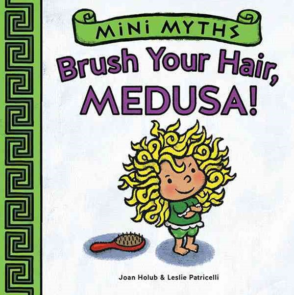 Mini Myths: Brush Your Hair, Medusa!