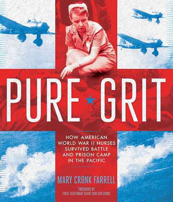 Pure Grit: How American World War II Nurses Survived