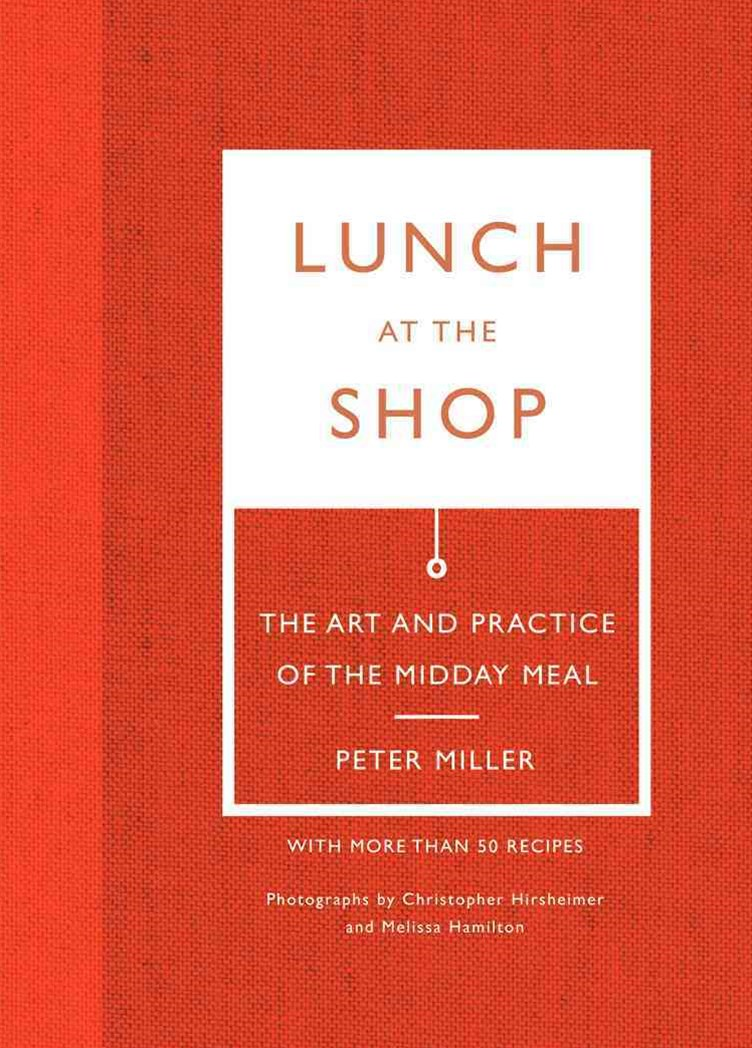Lunch at the Shop: Art and Practice of the Midday Meal