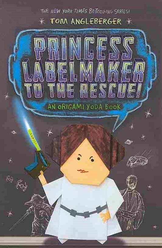 Princess Labelmaker to the Rescue - Origami Yoda Book 5